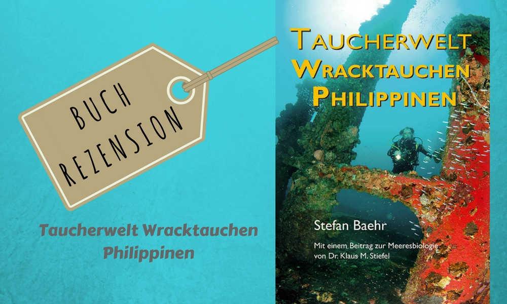 Buchrezension – Taucherwelt Wracktauchen Philippinen